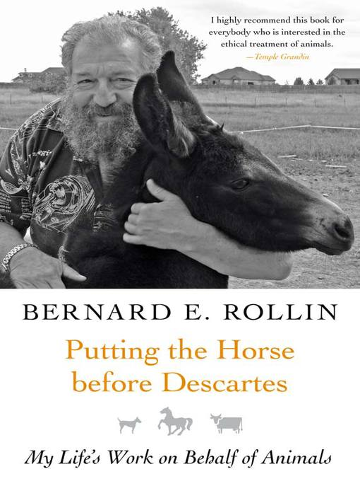 Title details for Putting the Horse before Descartes by Bernard Rollin - Available