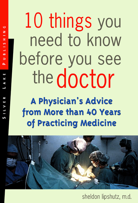 Title details for 10 Things You Need to Know Before You See the Doctor by Sheldon Lipshutz, MD - Available