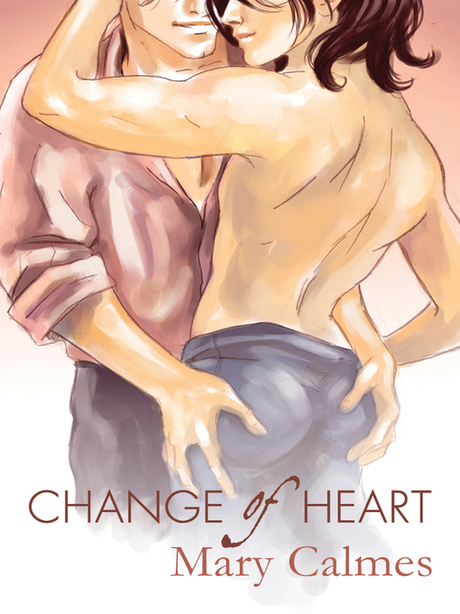Title details for Change of Heart by Mary Calmes - Available