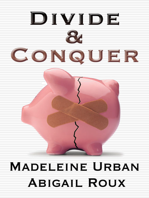 Title details for Divide & Conquer by Abigail Roux - Available