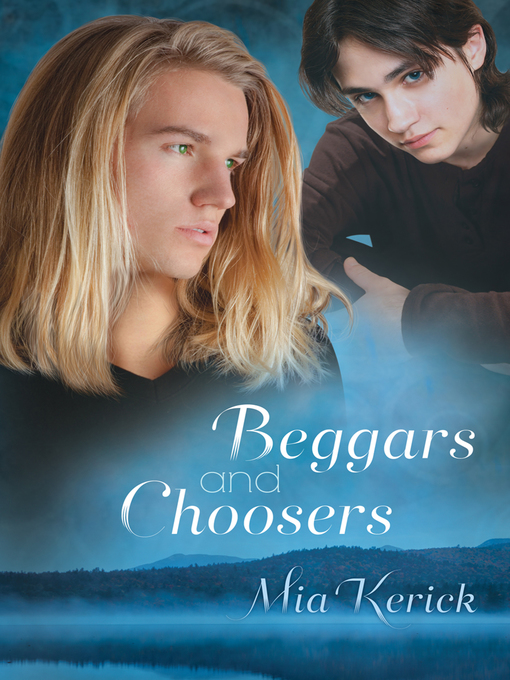 Title details for Beggars and Choosers by Mia Kerick - Wait list