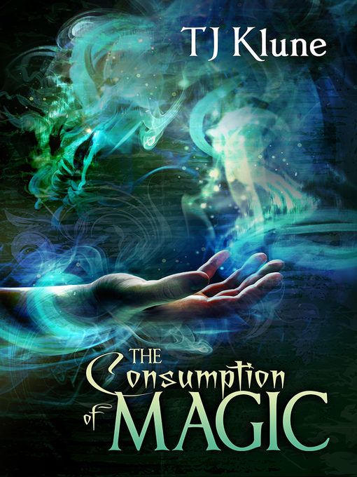 Title details for The Consumption of Magic by TJ Klune - Available