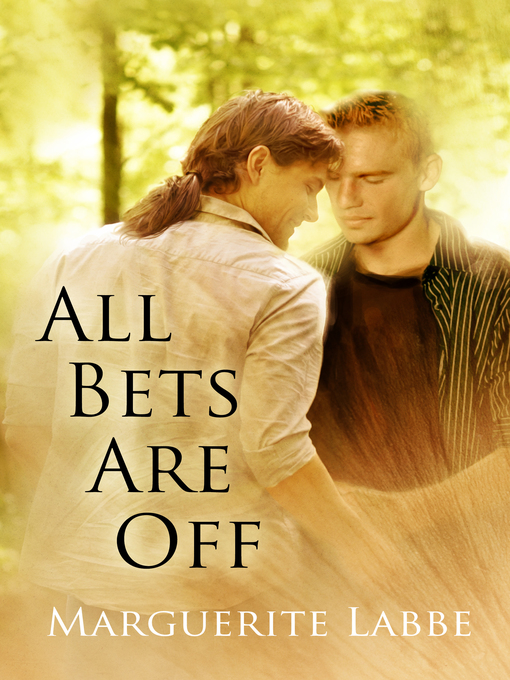Title details for All Bets Are Off by Marguerite Labbe - Available