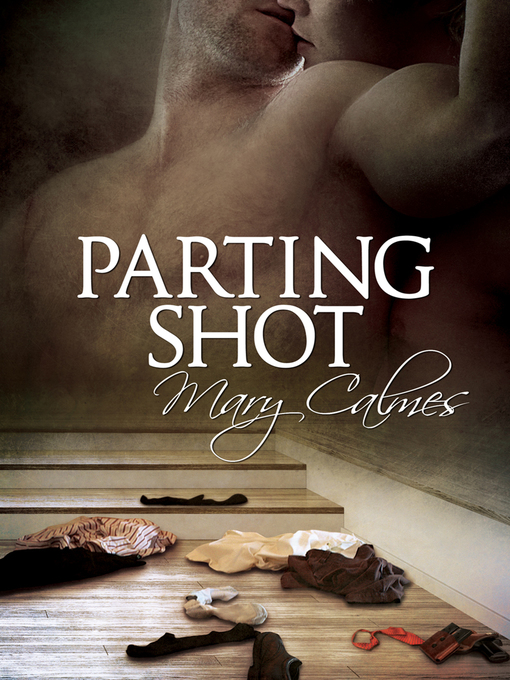 Title details for Parting Shot by Mary Calmes - Available