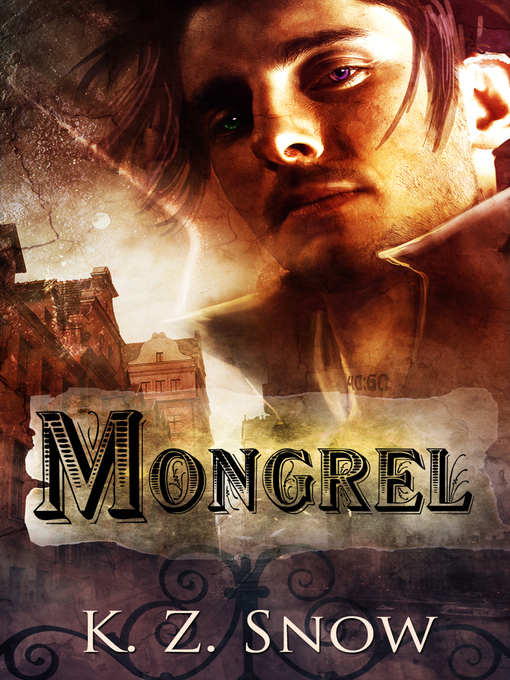Title details for Mongrel by K.Z. Snow - Available