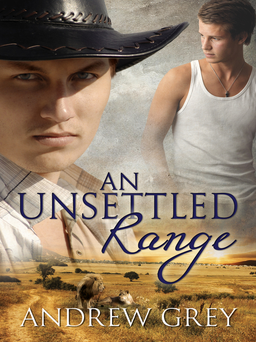 Title details for An Unsettled Range by Andrew Grey - Available