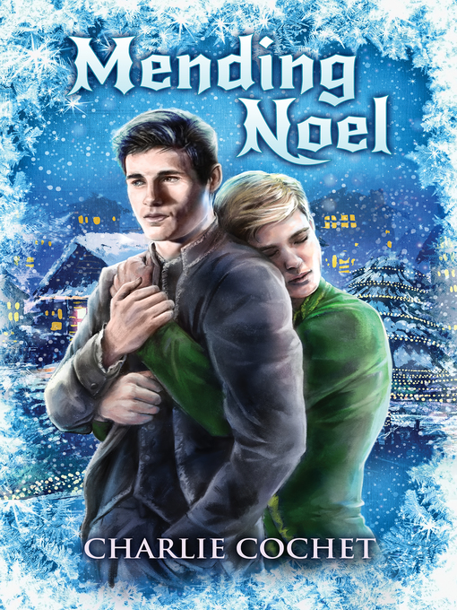 Title details for Mending Noel by Charlie Cochet - Available
