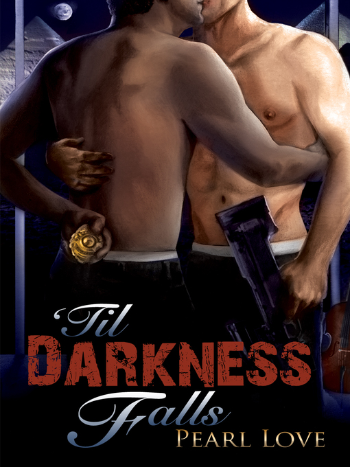 Title details for 'Til Darkness Falls by Pearl Love - Available