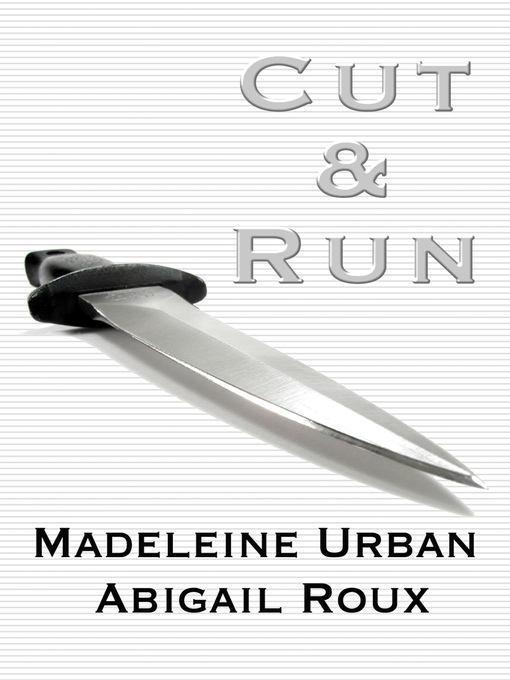 Title details for Cut & Run by Abigail Roux - Available