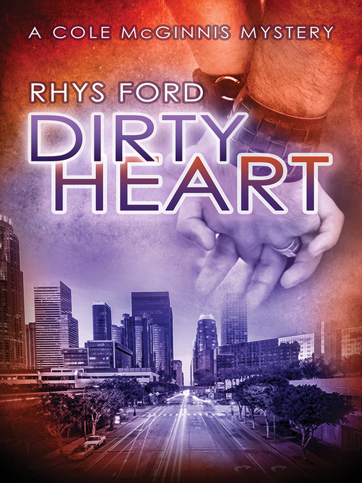 Title details for Dirty Heart by Rhys Ford - Available