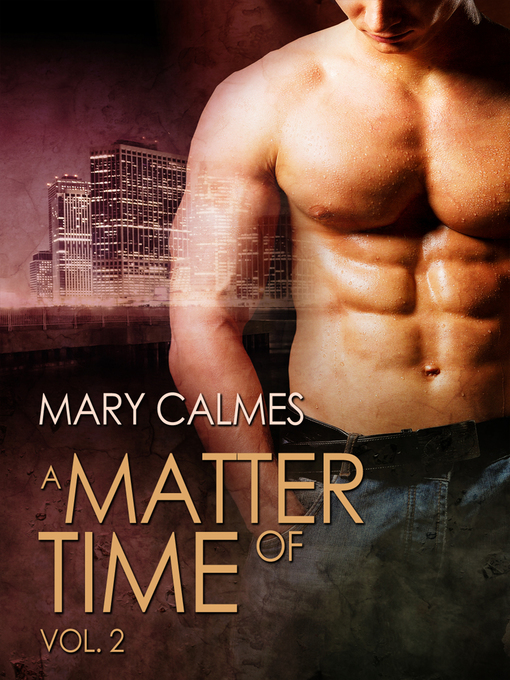 Title details for A Matter of Time by Mary Calmes - Available