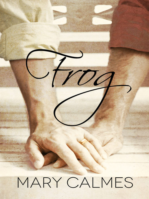 Title details for Frog by Mary Calmes - Available