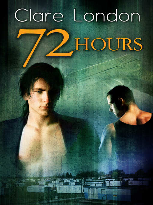 Title details for 72 Hours by Clare London - Wait list