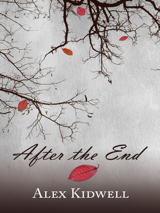 Title details for After the End by Alex Kidwell - Available
