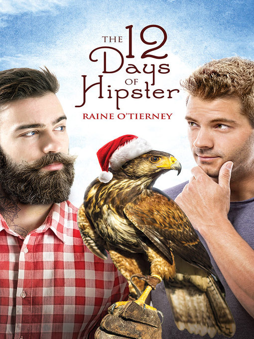 Title details for The 12 Days of Hipster by Raine O'Tierney - Wait list