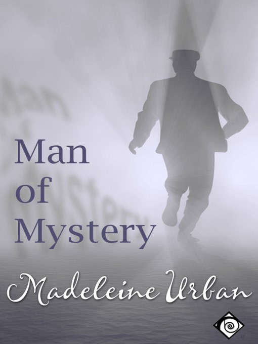 Title details for Man of Mystery by Madeleine Urban - Available