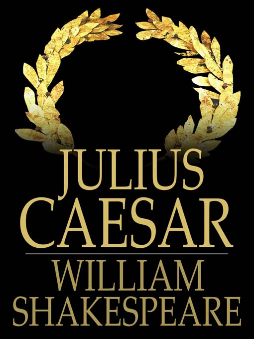 brutus in william shakespeare s julius caesar The tragedy of julius caesar print/save view : except immortal caesar, speaking of brutus caesar's ambition shall be glanced at.