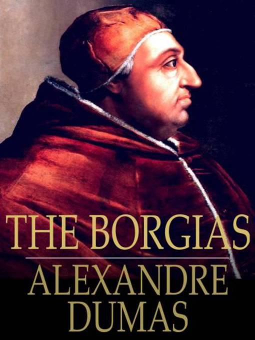 Title details for The Borgias by Alexandre Dumas - Available