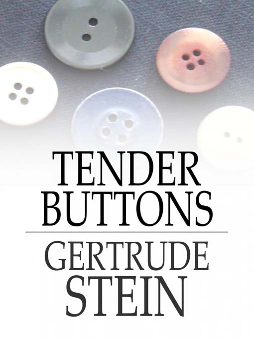 tender buttons by gertrude stein - a fragment analysis essay -gertrude stein, tender buttons in an attempt further imbue stein's person into this report, any seemingly redundancies, bizarre sentences or obviously ridiculously run-on sentences were placed on is gertrude guiltless  hamlet was very disturbed by gertrude's hasty marriage to claude.