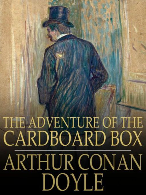 Title details for The Adventure of the Cardboard Box by Arthur Conan Doyle - Available