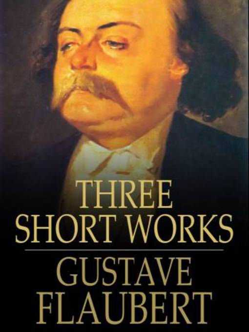 Title details for Three Short Works by Gustave Flaubert - Available