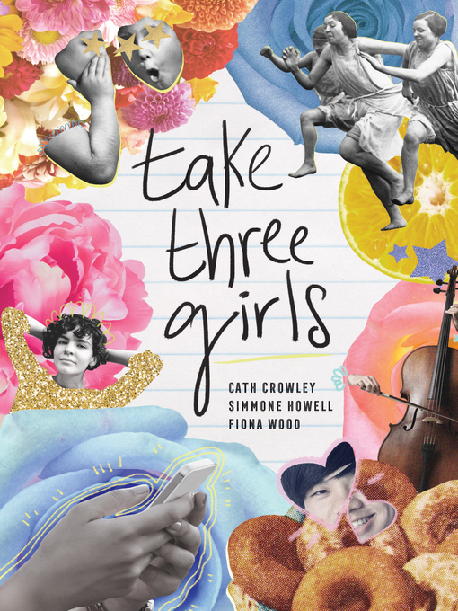 Title details for Take Three Girls by Cath Crowley - Wait list