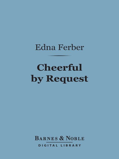 Title details for Cheerful by Request by Edna Ferber - Available