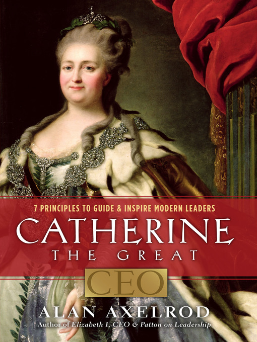 Title details for Catherine the Great, CEO by Alan Axelrod - Available