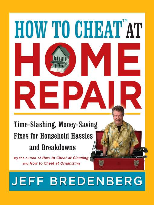 Title details for How to Cheat<sup>TM</sup> at Home Repair by Jeff Bredenberg - Available