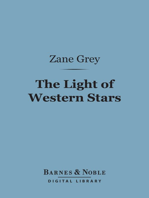 Title details for The Light of Western Stars by Zane Grey - Available