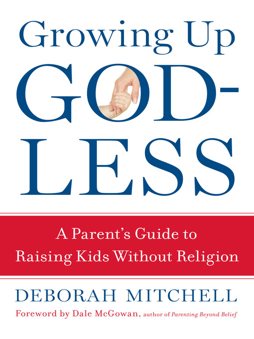 Title details for Growing Up Godless by Deborah Mitchell - Available