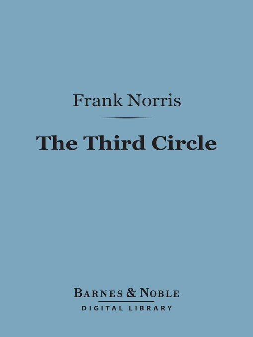 Title details for The Third Circle by Frank Norris - Available