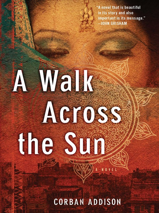 Title details for A Walk Across the Sun by Corban Addison - Available