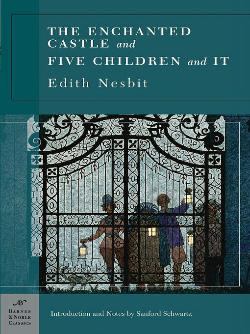 Title details for The Enchanted Castle and Five Children and It by Edith Nesbit - Wait list