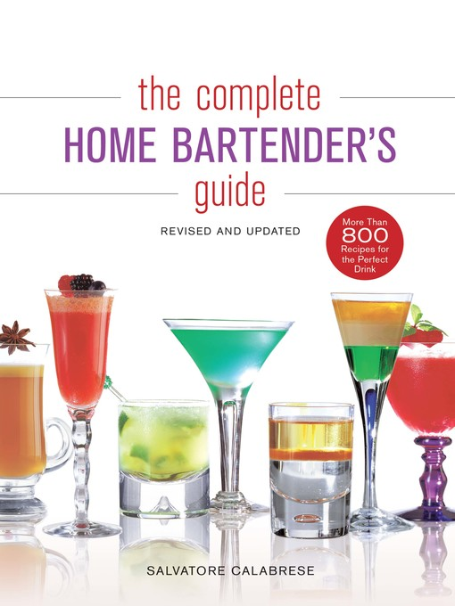 Title details for The Complete Home Bartender's Guide by Salvatore Calabrese - Available