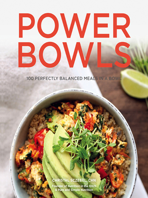 Title details for Power Bowls by Christal Sczebel - Available