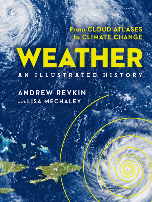 Title details for Weather, An Illustrated History by Andrew Revkin - Wait list