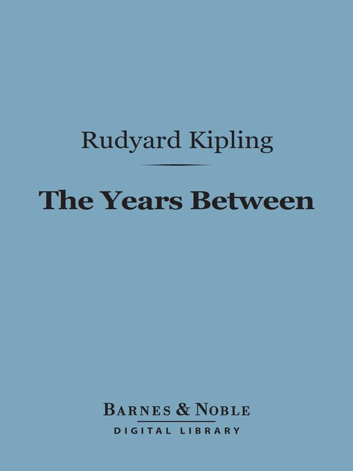 Title details for The Years Between by Rudyard Kipling - Available