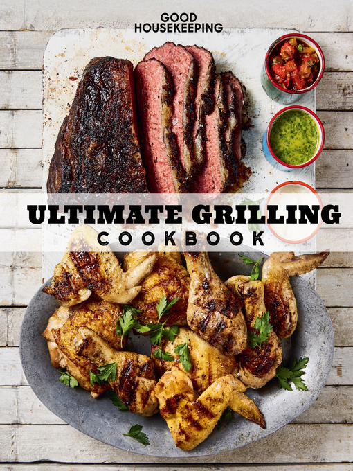 Title details for Good Housekeeping Ultimate Grilling Cookbook by Good Housekeeping - Available