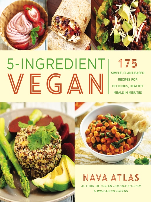 Title details for 5-Ingredient Vegan by Nava Atlas - Available