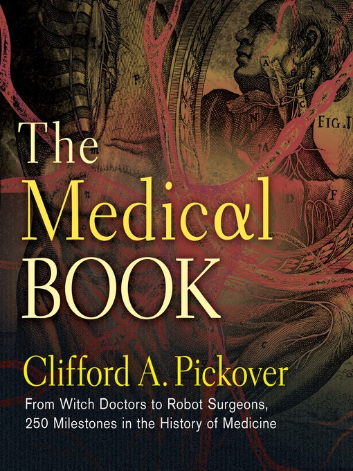 Title details for The Medical Book by Clifford A. Pickover - Available