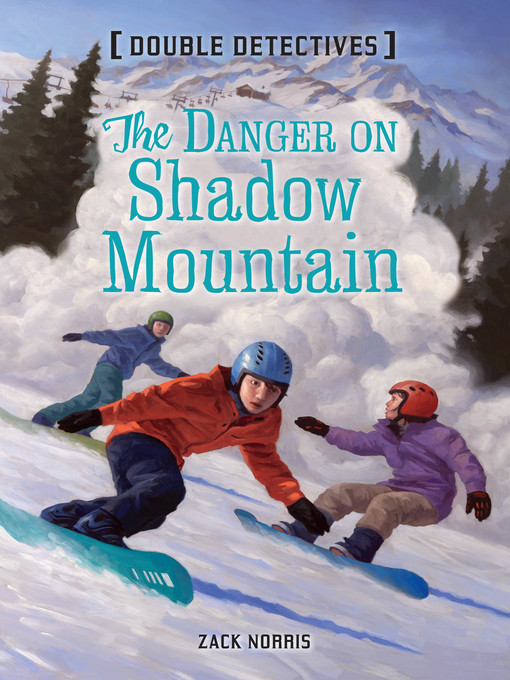 Title details for The Danger on Shadow Mountain by Zack Norris - Available