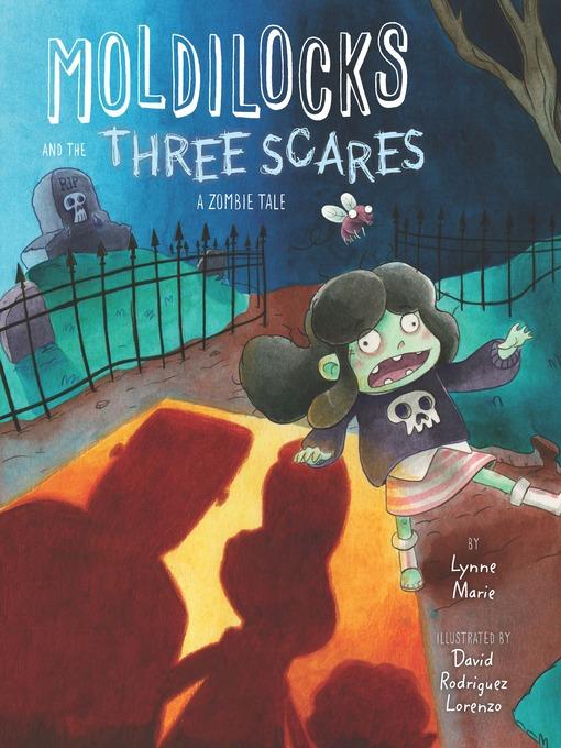 Moldilocks and the Three Scares A Zombie Tale