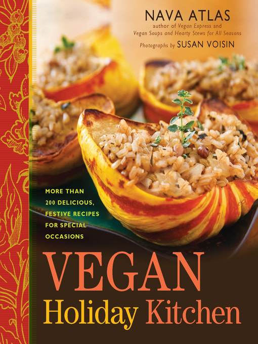 Title details for Vegan Holiday Kitchen by Nava Atlas - Available