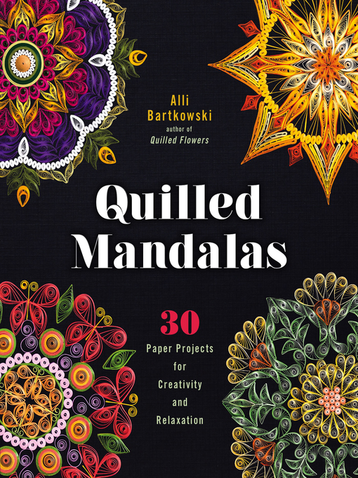 Title details for Quilled Mandalas by Alli Bartkowski - Available