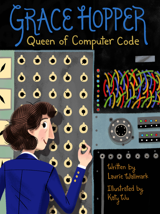 Title details for Grace Hopper by Laurie Wallmark - Available