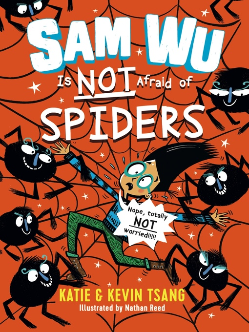 Title details for Sam Wu Is Not Afraid of Spiders by Katie Tsang - Available