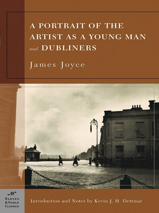 Title details for A Portrait of the Artist as a Young Man and Dubliners by James Joyce - Available