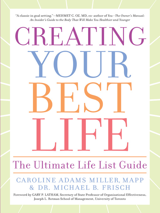 Title details for Creating Your Best Life by Caroline Adams Miller - Available