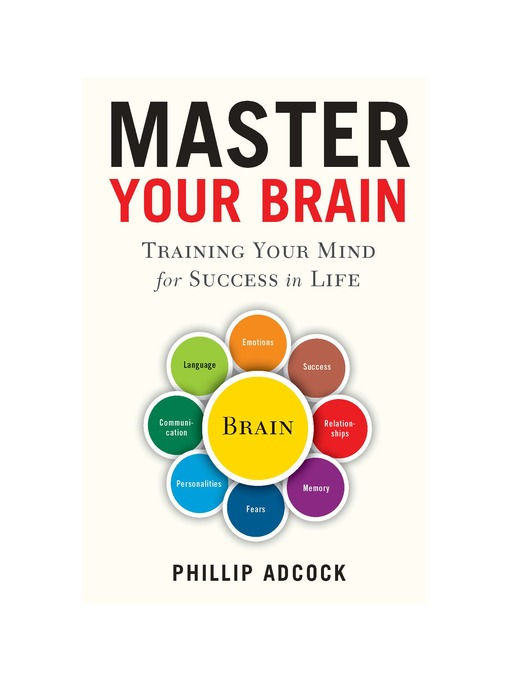 Title details for Master Your Brain by Phillip Adcock - Available